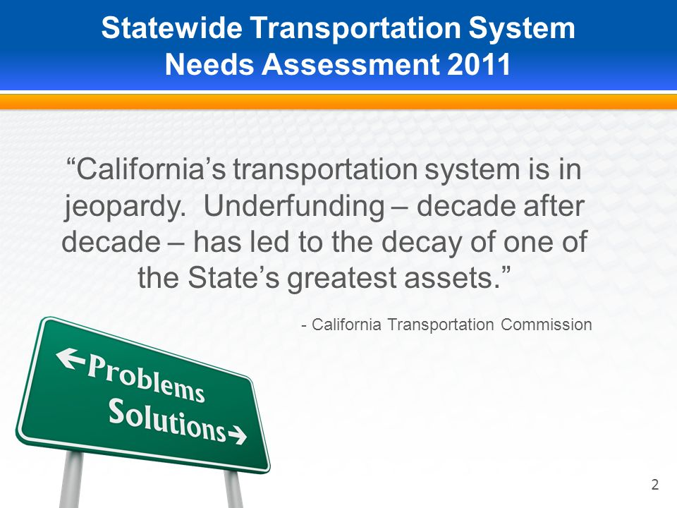Statewide Transportation System Needs Assessment 2011 2 California's transportation system is in jeopardy.