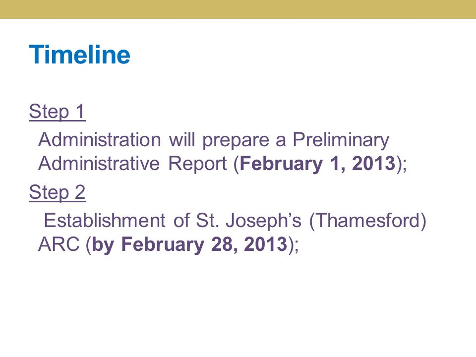 Timeline Step 1 Administration will prepare a Preliminary Administrative Report (February 1, 2013); Step 2 Establishment of St.
