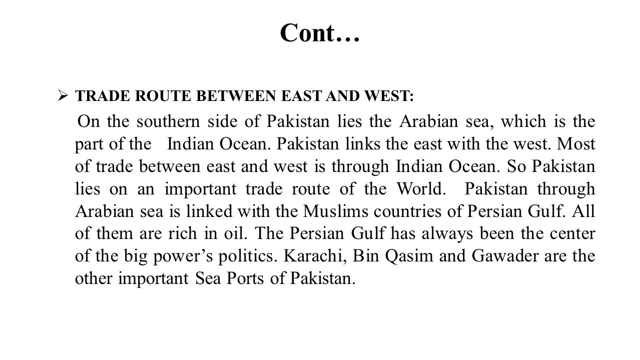 Cont… These Muslims countries posses the wealth of oil, which has enhance their importance.