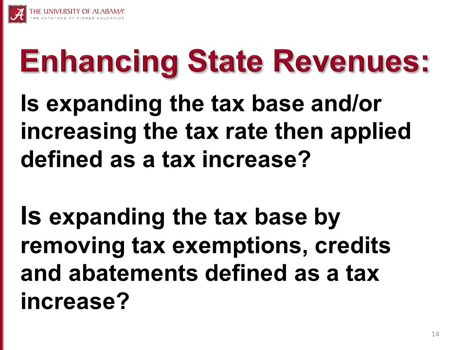 Is expanding the tax base and/or increasing the tax rate then applied defined as a tax increase.