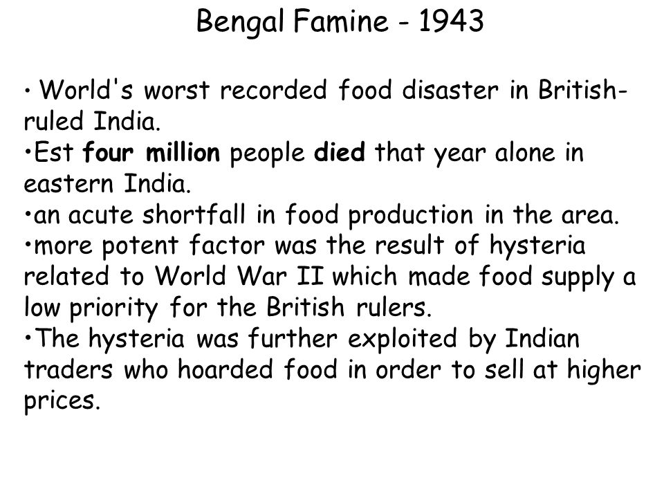 World s worst recorded food disaster in British- ruled India.