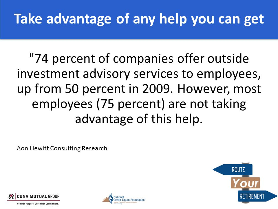 74 percent of companies offer outside investment advisory services to employees, up from 50 percent in 2009.