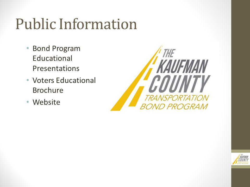 Public Information Bond Program Educational Presentations Voters Educational Brochure Website