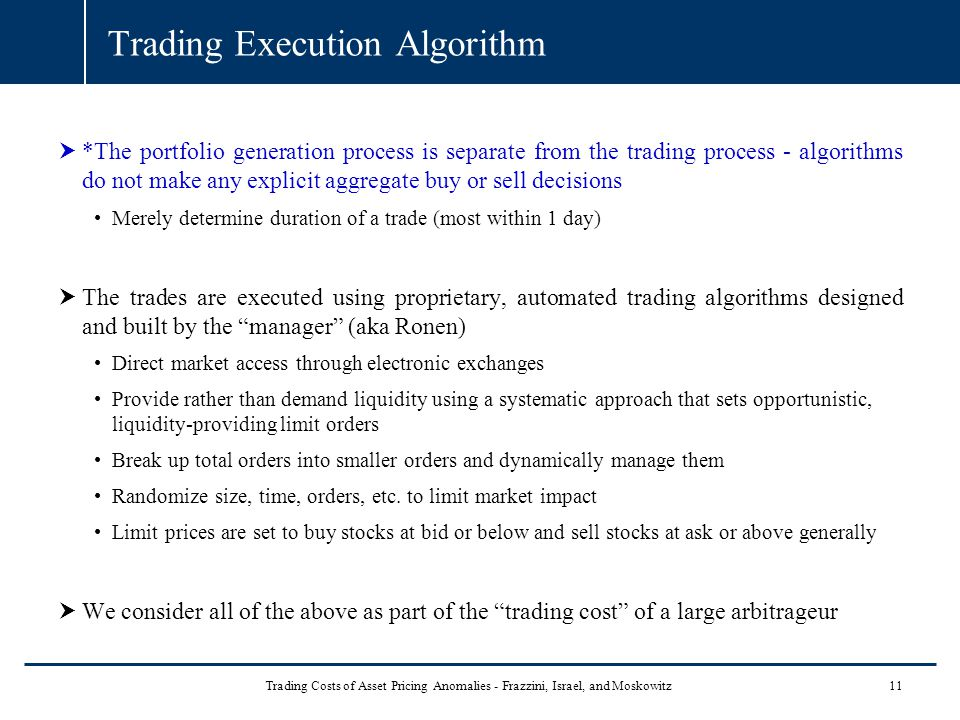 Trading Execution Algorithm  *The portfolio generation process is separate from the trading process - algorithms do not make any explicit aggregate b