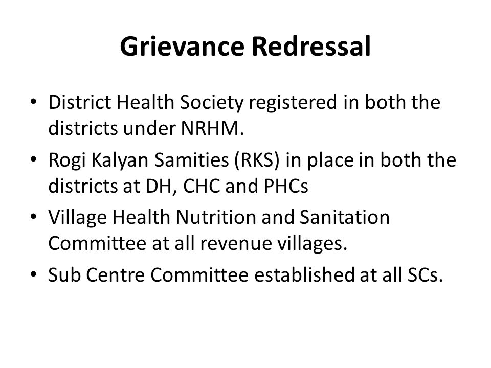 Grievance Redressal District Health Society registered in both the districts under NRHM.