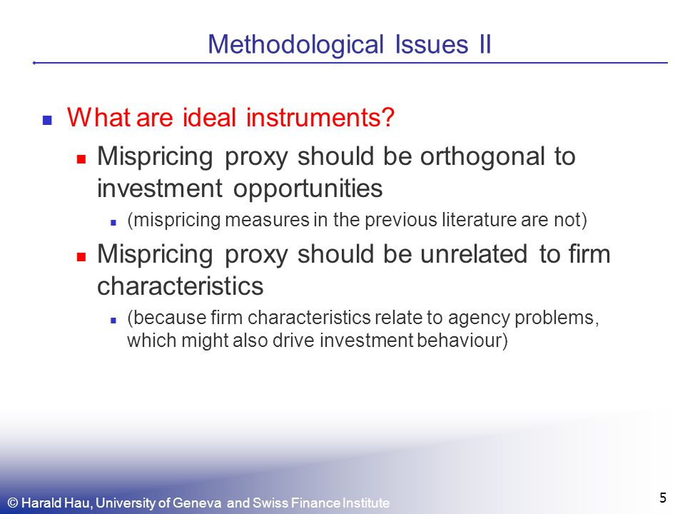 Methodological Issues II What are ideal instruments.