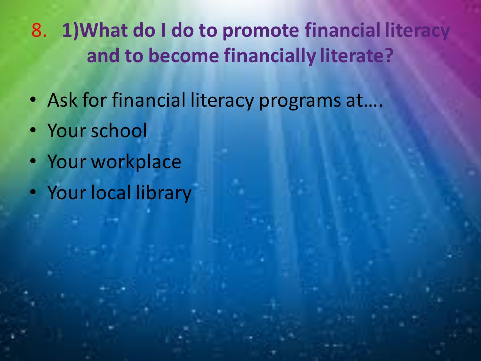 2) What if I want to have fun while I m learning financial literacy