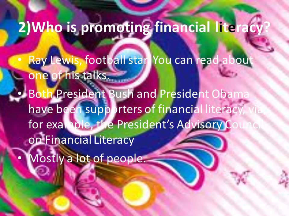 9. 1)Who is promoting financial literacy.