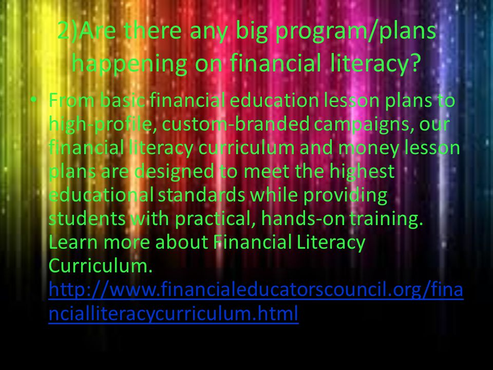 10. 1)Are there any big program/plans happening on financial literacy? One important initiative is that of the OECD (Organization for Economic Coopera
