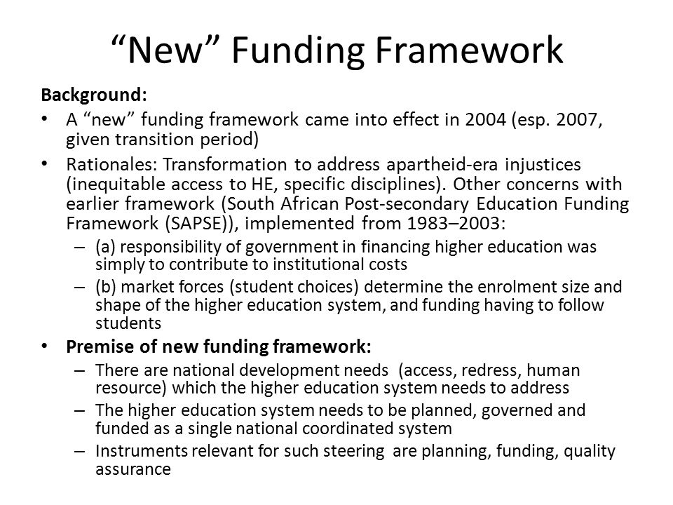 New Funding Framework Background: A new funding framework came into effect in 2004 (esp.