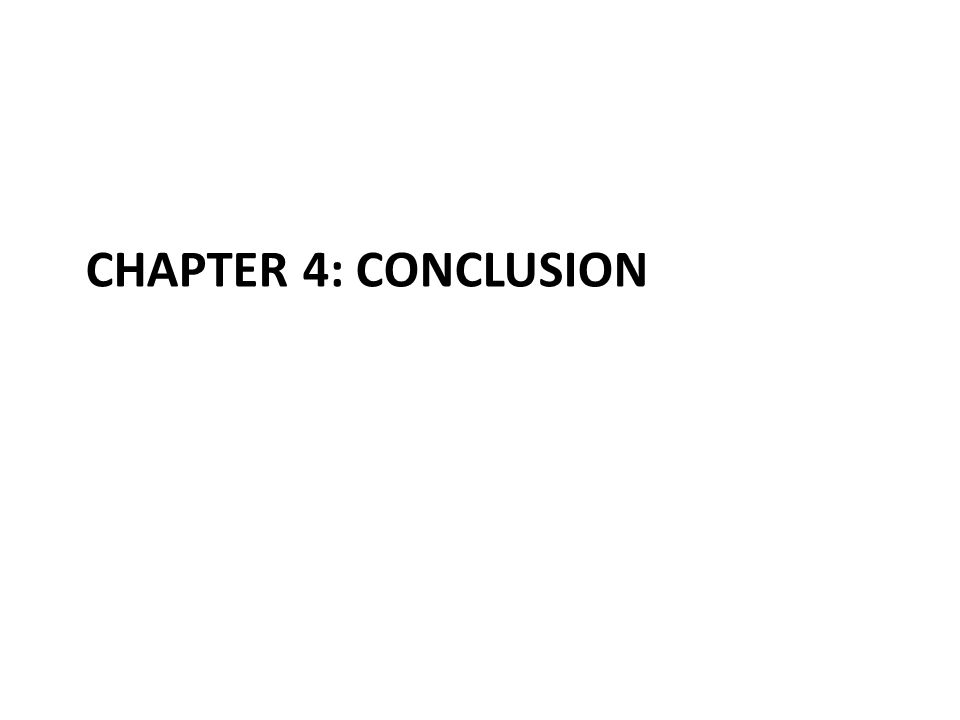 CHAPTER 4: CONCLUSION
