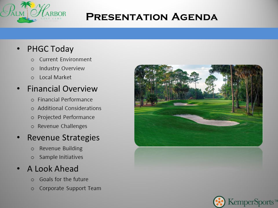 Presentation Agenda PHGC Today o Current Environment o Industry Overview o Local Market Financial Overview o Financial Performance o Additional Consid