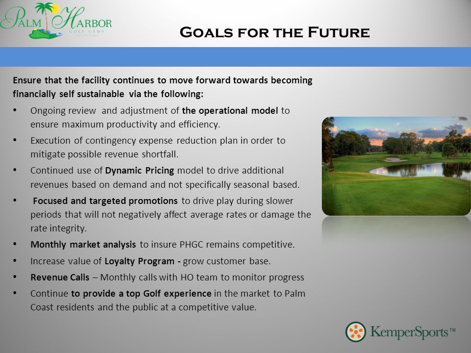Goals for the Future Ensure that the facility continues to move forward towards becoming financially self sustainable via the following: Ongoing revie