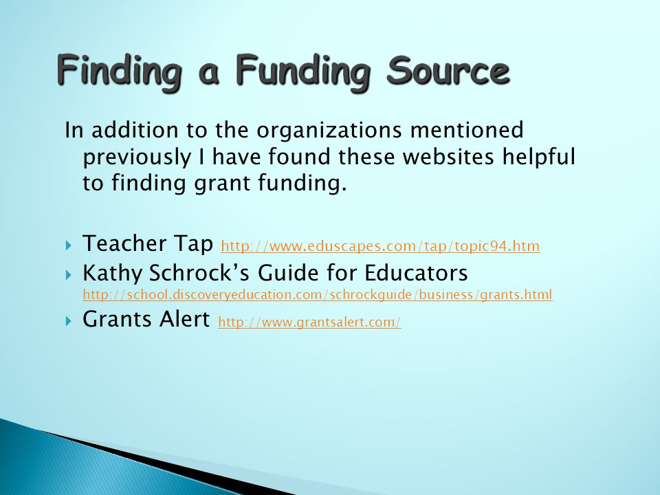 In addition to the organizations mentioned previously I have found these websites helpful to finding grant funding.
