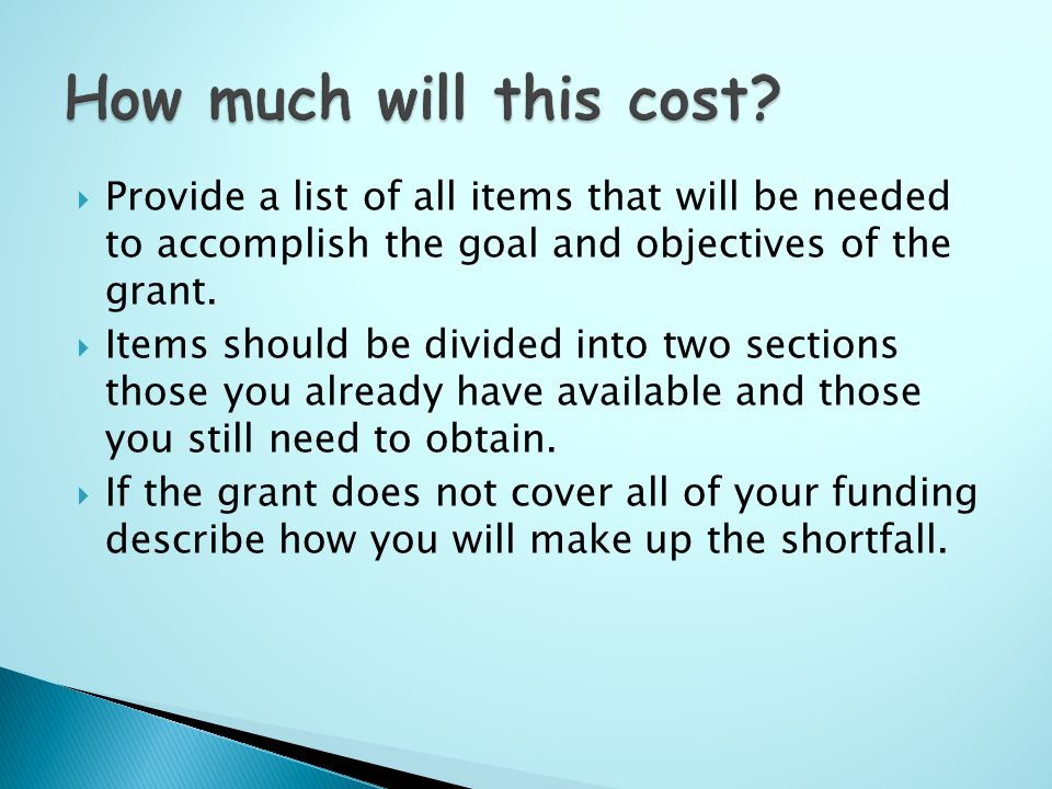  Provide a list of all items that will be needed to accomplish the goal and objectives of the grant.