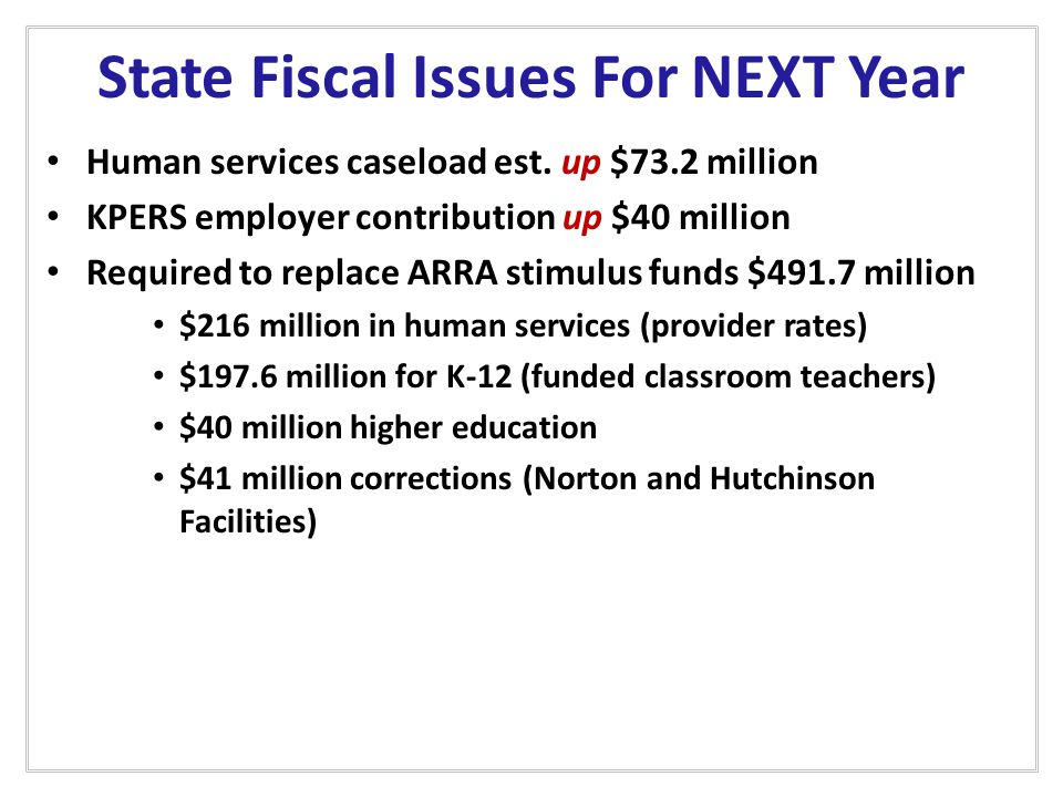 State Fiscal Issues For NEXT Year Human services caseload est.