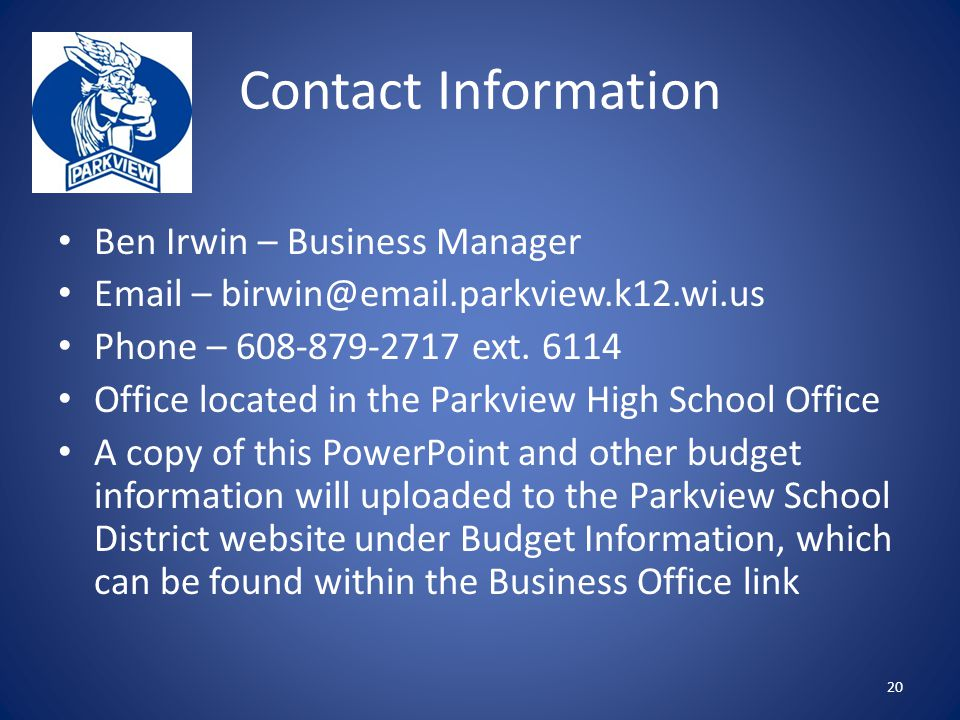 Contact Information Ben Irwin – Business Manager Email – birwin@email.parkview.k12.wi.us Phone – 608-879-2717 ext.