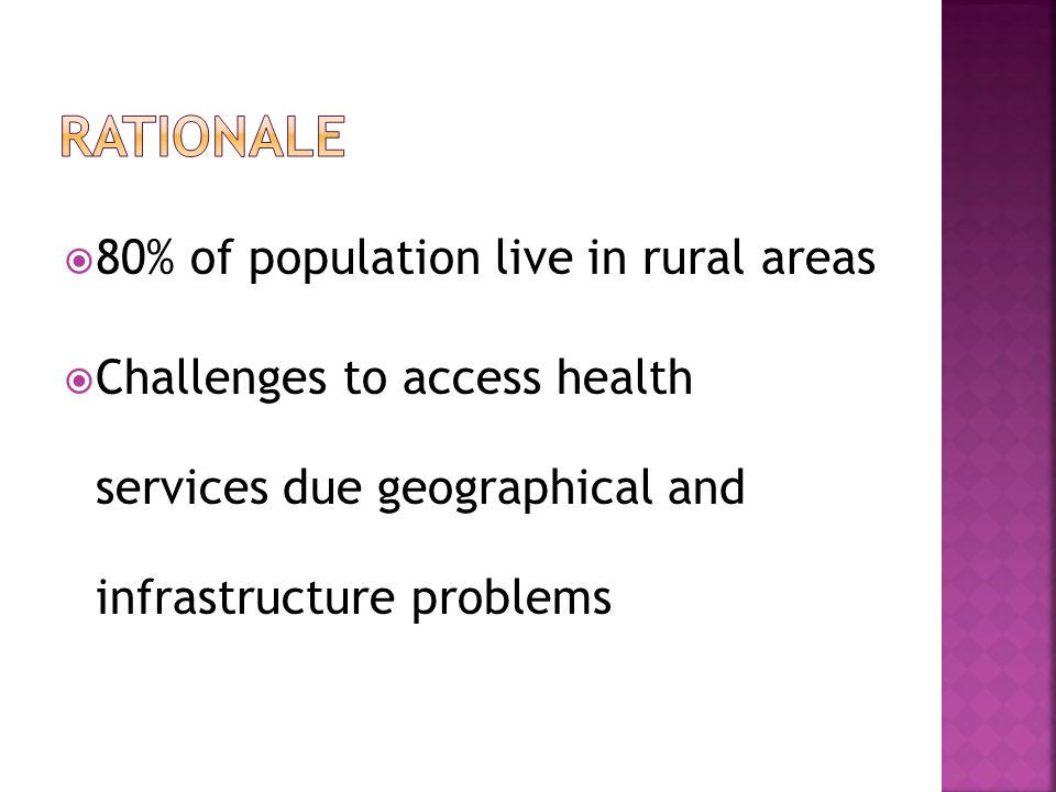  Many midwives refuse to work in rural settings  CMA understands community cultural background.