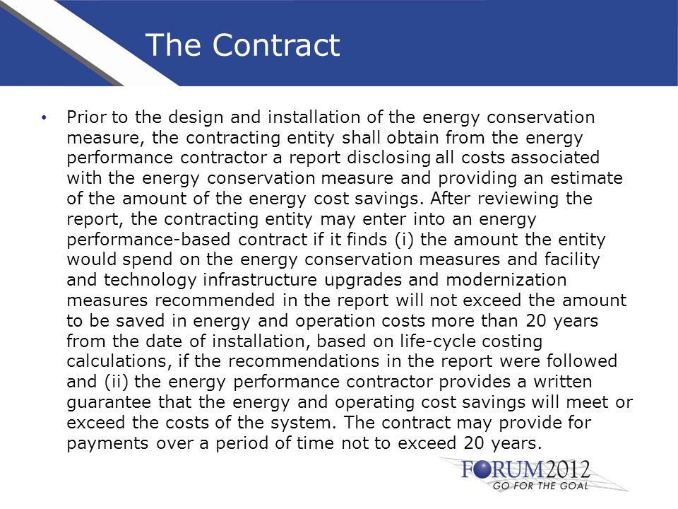 The Contract Prior to the design and installation of the energy conservation measure, the contracting entity shall obtain from the energy performance contractor a report disclosing all costs associated with the energy conservation measure and providing an estimate of the amount of the energy cost savings.