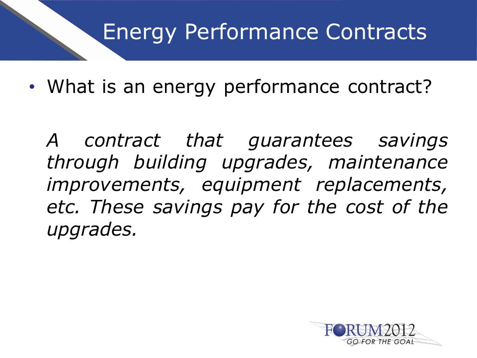 Energy Performance Contracts What is an energy performance contract.