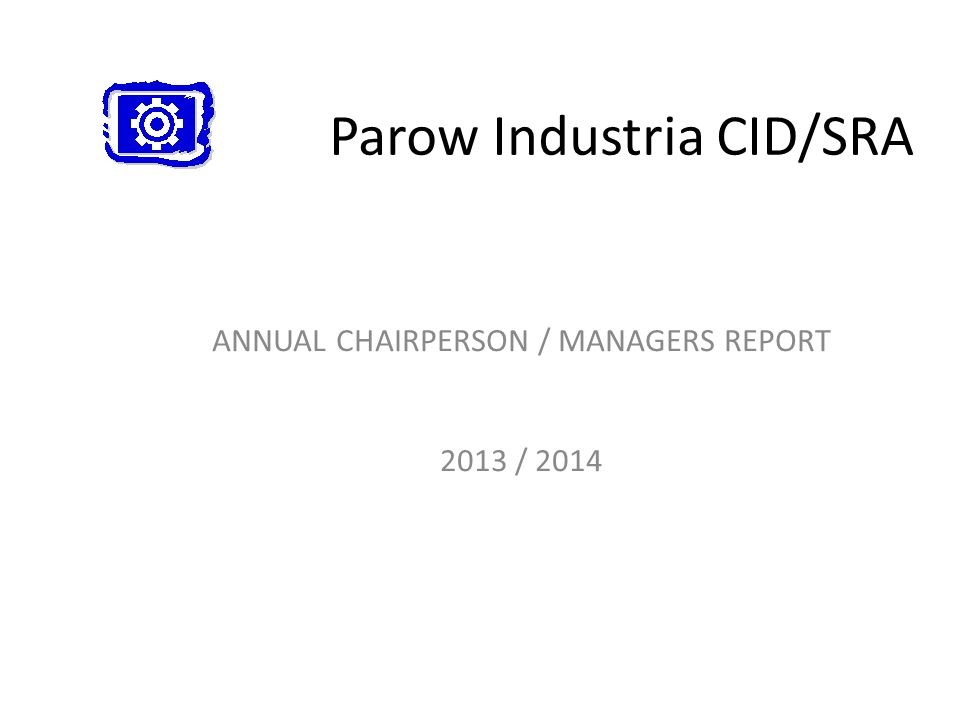 INTRODUCTION The Parow CID is a non-profit organization, providing a top up service in security and cleansing since 1 st August 2001 The CID model is based on international practice that is aimed at preventing degeneration of cities and industrial areas into urban decay