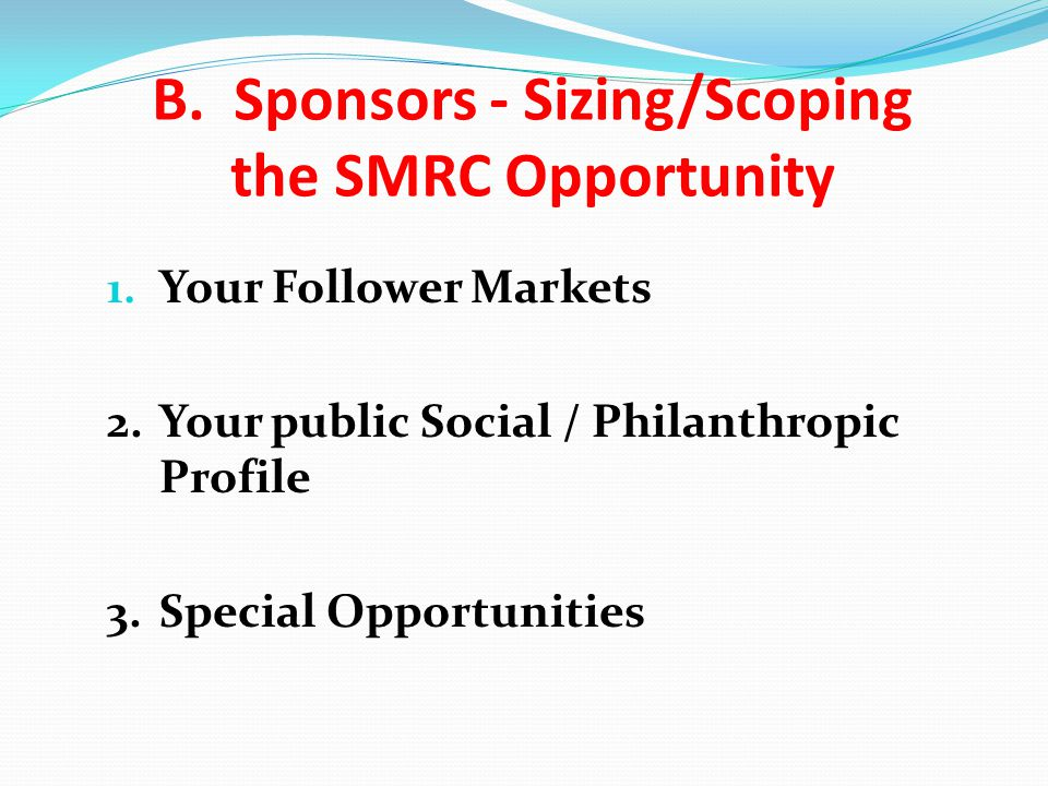 B. Sponsors - Sizing/Scoping the SMRC Opportunity 1.