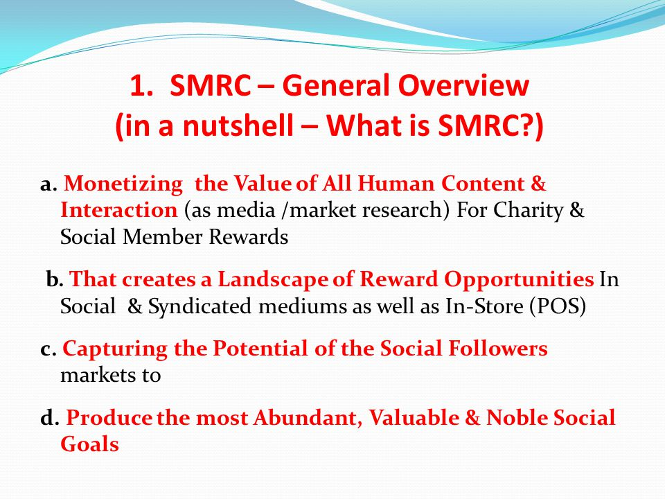 1. SMRC – General Overview (in a nutshell – What is SMRC ) a.