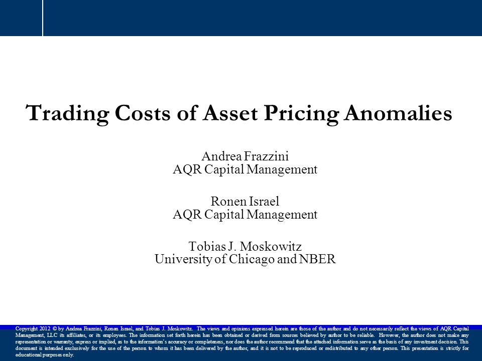 Defining Trading Costs 12 Trading Costs of Asset Pricing Anomalies - Frazzini, Israel, and Moskowitz