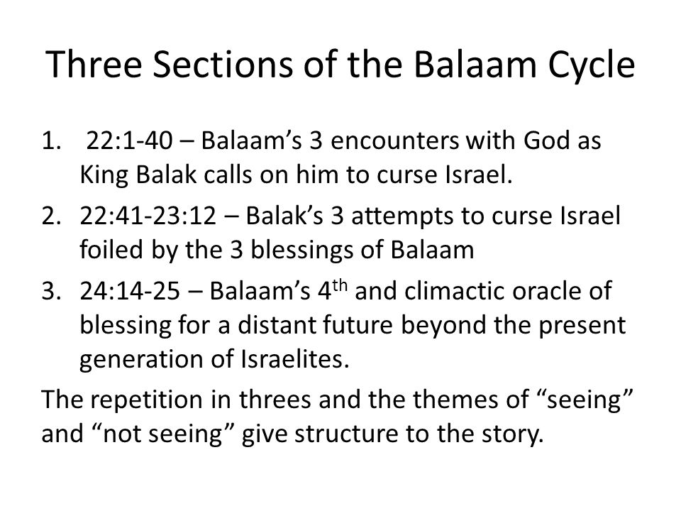 22:1-40 King Balak tries to use unconventional means to protect Moab Surprisingly, Balaam, a foreigner, fears the God of the Israelites more than he desires money.