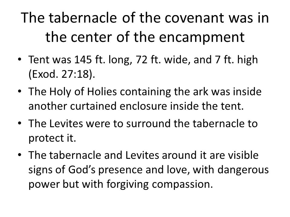 Num.2: Organization and Leadership The tribes were arranged in camp around the Tabernacle.
