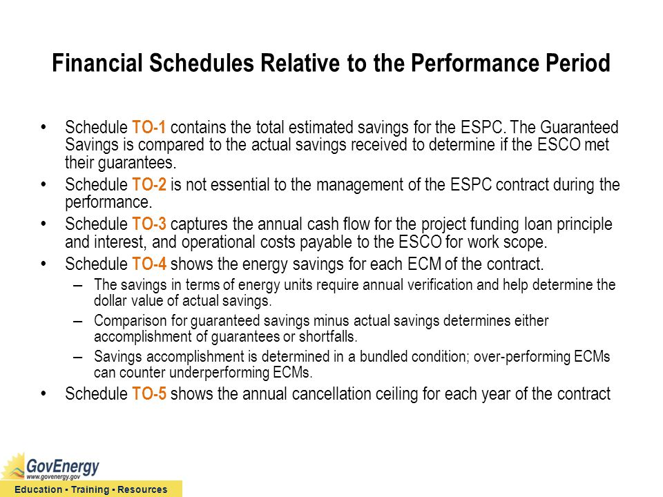 Education ▪ Training ▪ Resources Financial Schedules Relative to the Performance Period Schedule TO-1 contains the total estimated savings for the ESP