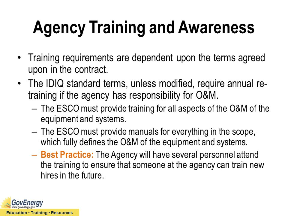 Education ▪ Training ▪ Resources Agency Training and Awareness Training requirements are dependent upon the terms agreed upon in the contract.