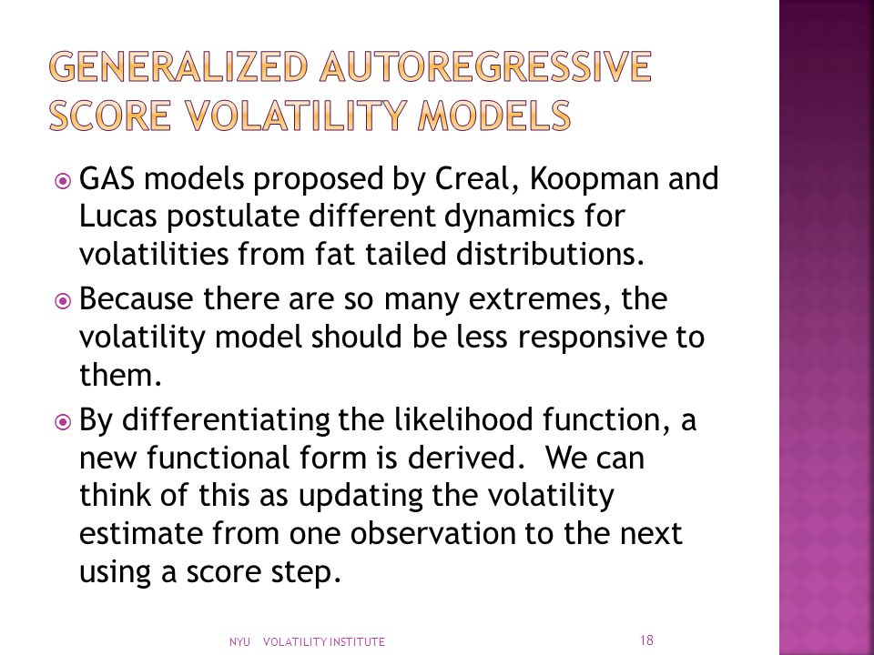  GAS models proposed by Creal, Koopman and Lucas postulate different dynamics for volatilities from fat tailed distributions.