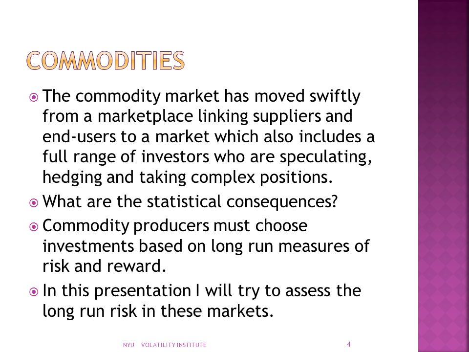  The commodity market has moved swiftly from a marketplace linking suppliers and end-users to a market which also includes a full range of investors