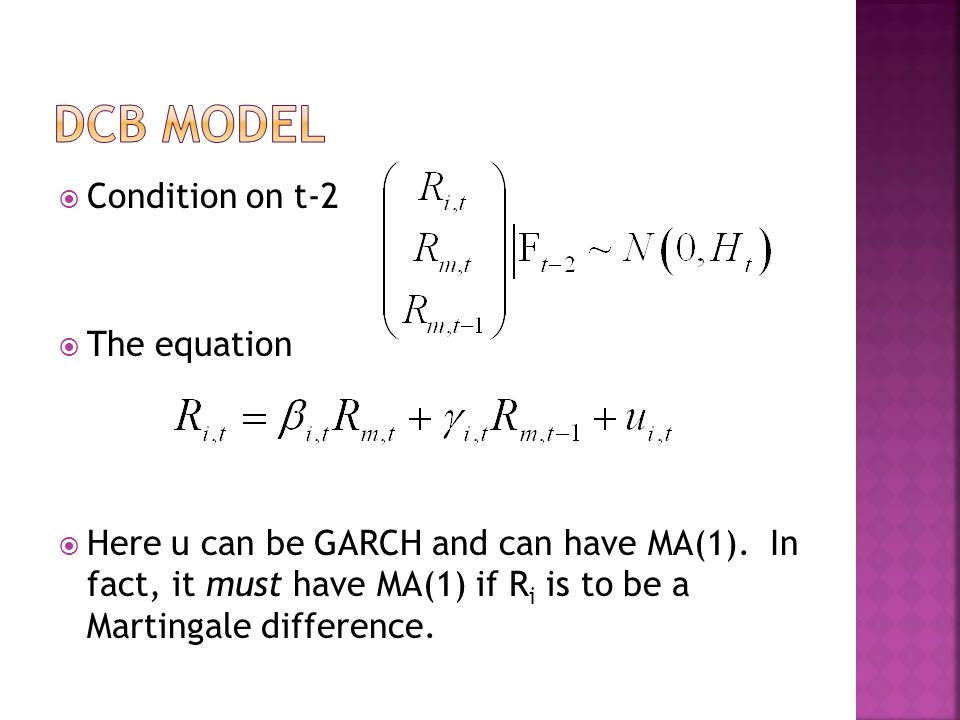  Condition on t-2  The equation  Here u can be GARCH and can have MA(1). In fact, it must have MA(1) if R i is to be a Martingale difference.