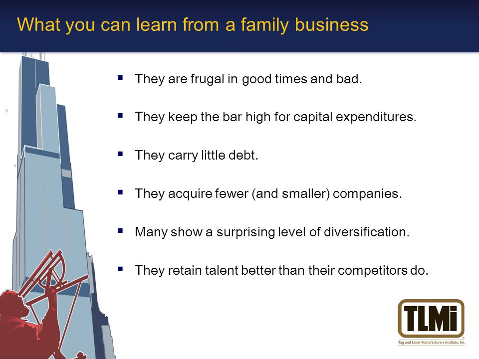 What you can learn from a family business  They are frugal in good times and bad.