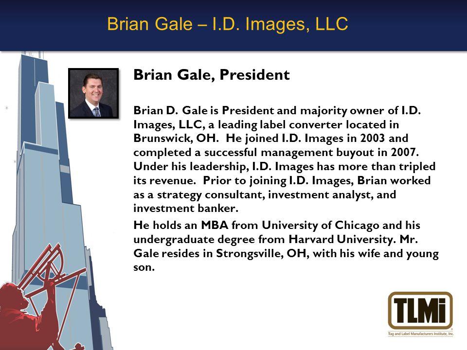 Brian Gale – I.D. Images, LLC Brian Gale, President Brian D.