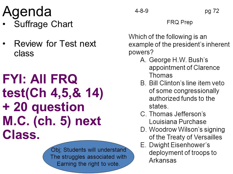 4-8-9pg 72 Agenda Suffrage Chart Review for Test next class FYI: All FRQ test(Ch 4,5,& 14) + 20 question M.C. (ch. 5) next Class. FRQ Prep Which of th