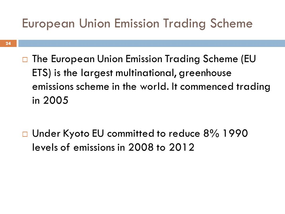 European Union Emission Trading Scheme  The European Union Emission Trading Scheme (EU ETS) is the largest multinational, greenhouse emissions scheme in the world.