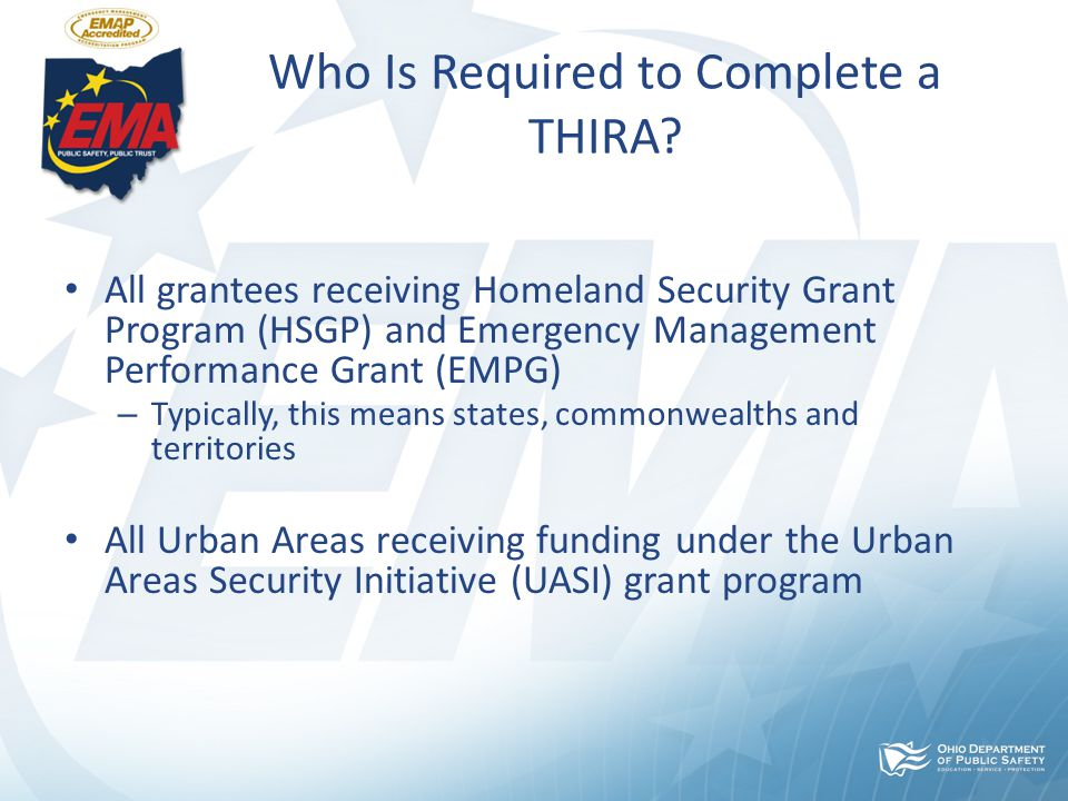 2012 FEMA THIRA ANALYSIS  FEMA Regional THIRAs were submitted September 2012  Urban area, state, territorial, and tribal nation THIRAs were submitted on December 31, 2012  FEMA Reviewed THIRA Analysis and Provided Feedback to States on:  THIRA outputs  Desired outcomes/Capability Targets  Objective of FEMA Review Analysis:  Inform national preparedness efforts