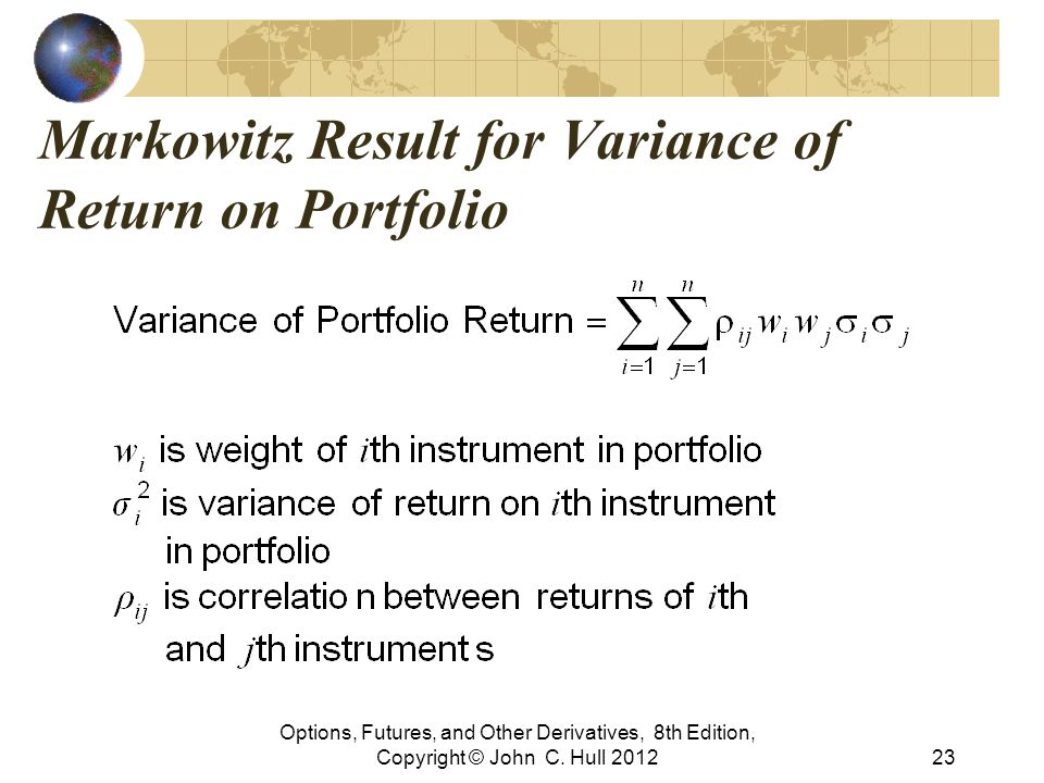 Markowitz Result for Variance of Return on Portfolio Options, Futures, and Other Derivatives, 8th Edition, Copyright © John C. Hull 201223