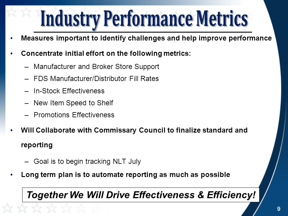 Measures important to identify challenges and help improve performance Concentrate initial effort on the following metrics: –Manufacturer and Broker S