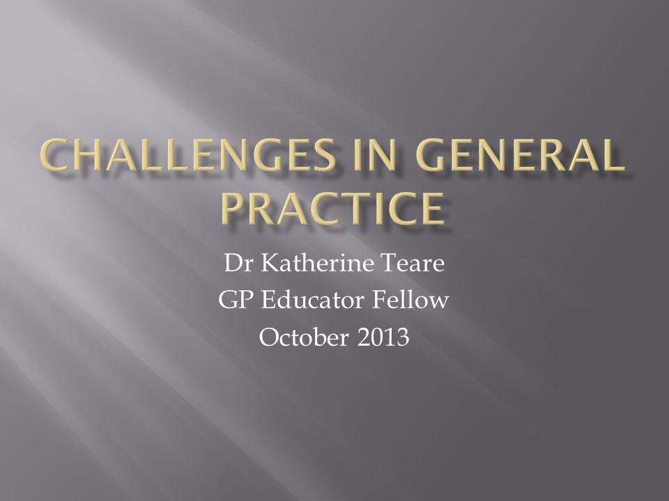 Dr Katherine Teare GP Educator Fellow October 2013