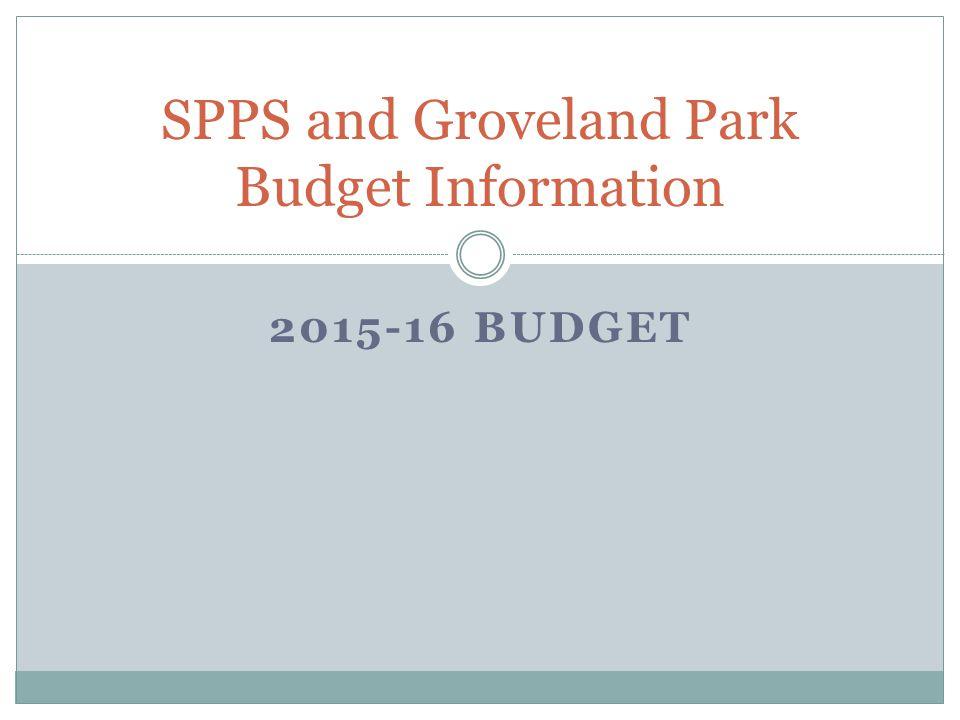 2015-16 BUDGET SPPS and Groveland Park Budget Information