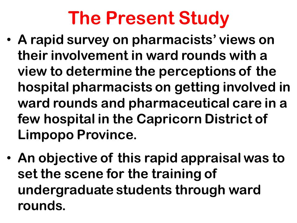 Methodology A descriptive, prospective, cross-sectional study using a semi-structured questionnaire to gather quantitative data among pharmacists in Polokwane- Makweng Hospital Complex, and Mokopane, Seshego, and St Rita's Hospitals A self-administered semi-structured questionnaire was used to gather the data Data was compiled on Excel spreadsheet, from which summary statistics were generated