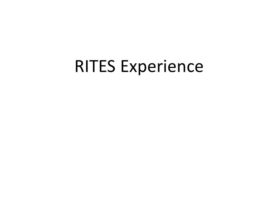 RITES Experience