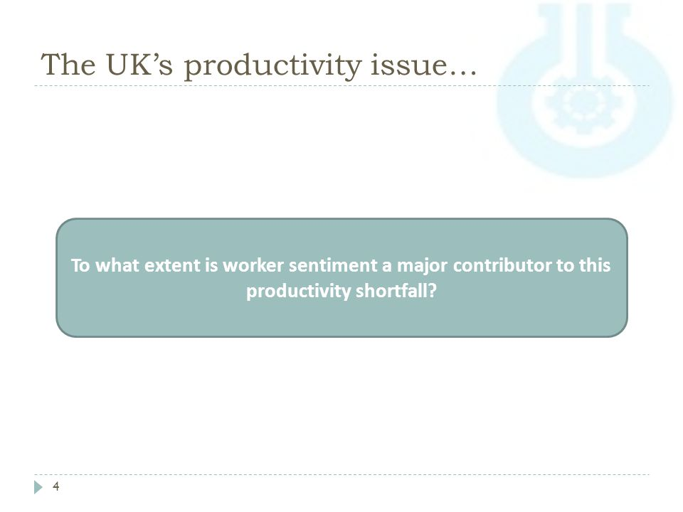 The UK's productivity issue… 4 To what extent is worker sentiment a major contributor to this productivity shortfall