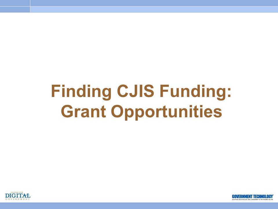 Finding CJIS Funding: Grant Opportunities