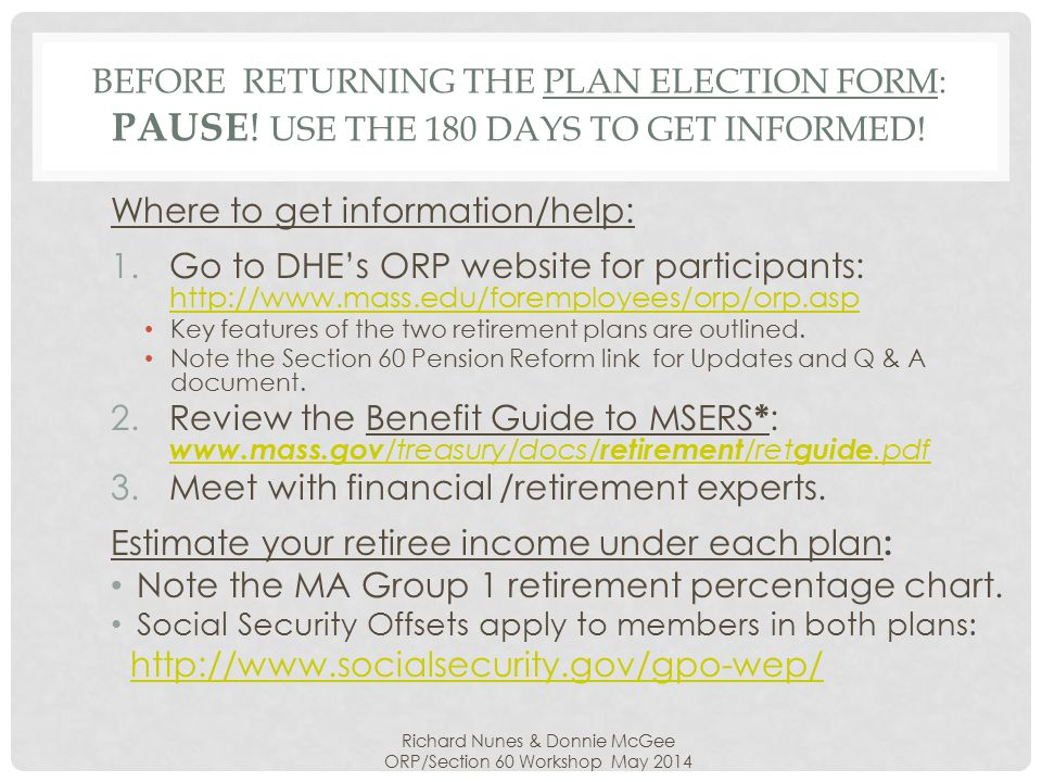 BEFORE RETURNING THE PLAN ELECTION FORM: PAUSE . USE THE 180 DAYS TO GET INFORMED.