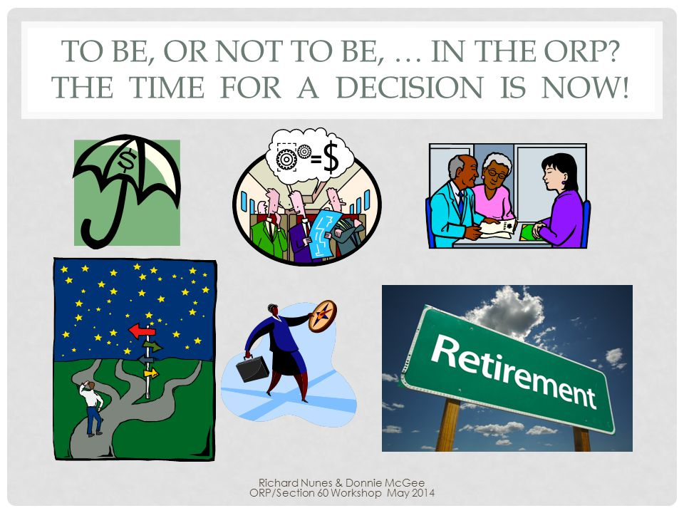 TO BE, OR NOT TO BE, … IN THE ORP. THE TIME FOR A DECISION IS NOW.
